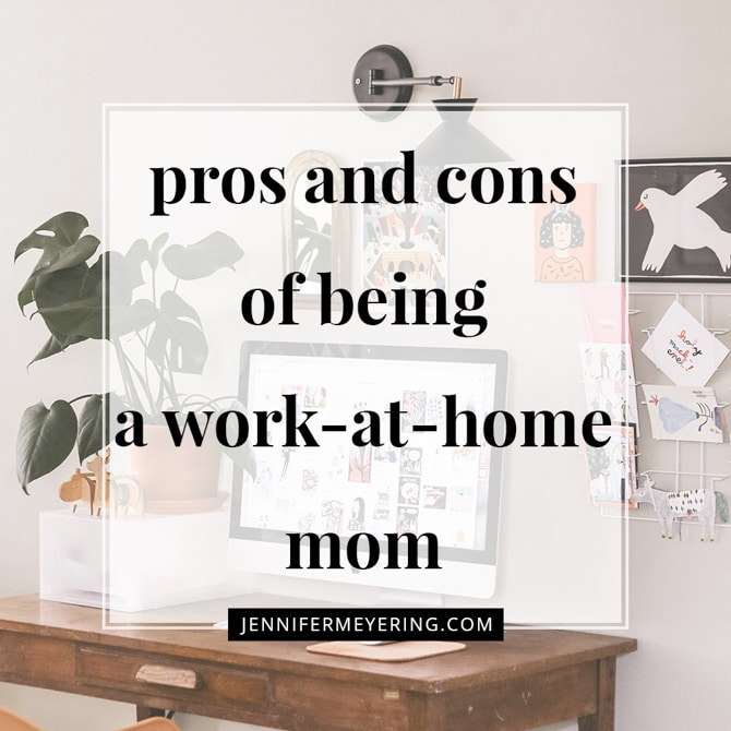 Pros and Cons of Being a Work From Home Mom