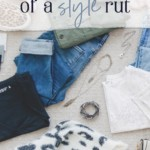 How to Get Out of a Style Rut - JenniferMeyering.com