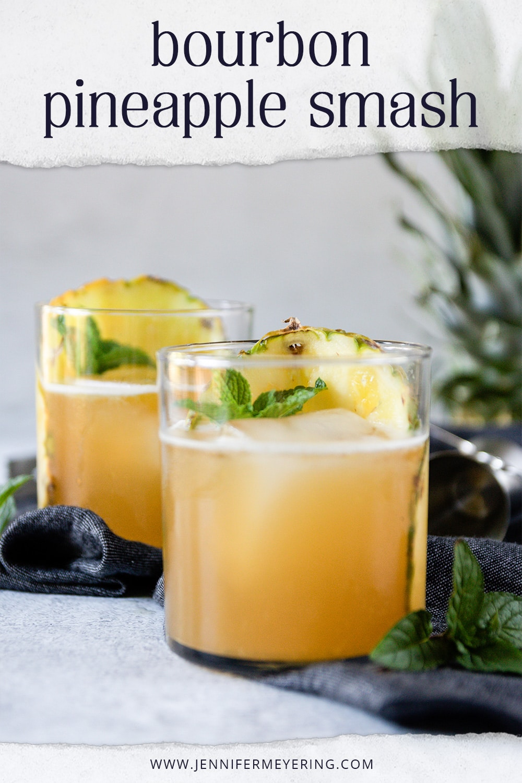 Bourbon Pineapple Smash - JenniferMeyering.com