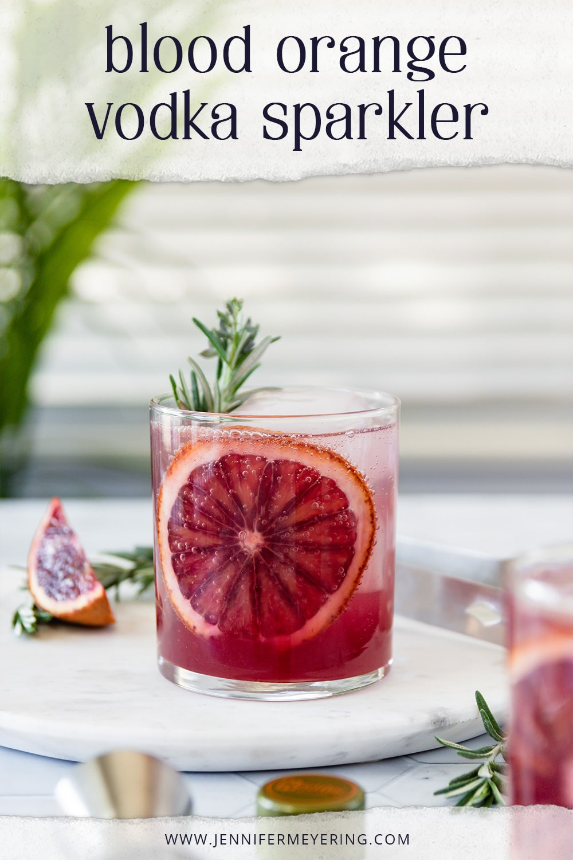 Blood Orange Rosemary Vodka Sparkler - JenniferMeyering.com